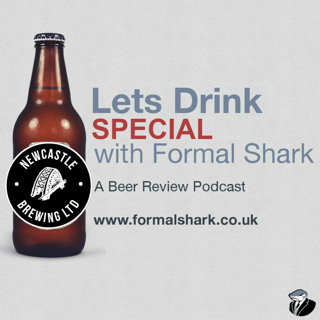 Lets Drink with Formal Shark - Special: Newcastle Brewing Ltd